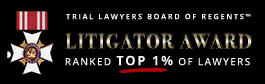 Trial Lawyers Board of Regents Litigator Award Ranked Top 1% of Lawyers